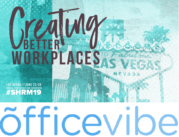 SHRM19 Vendor Spotlight: Who is Office Vibe!? | Blog SHRM org