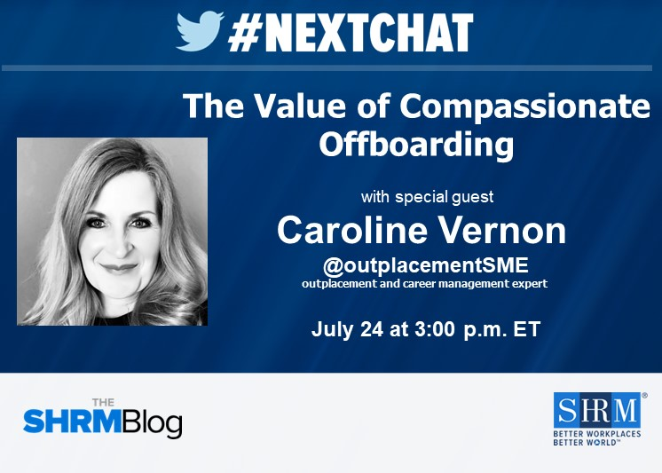 #Nextchat: The Value of Compassionate Offboarding | Blog.SHRM.org
