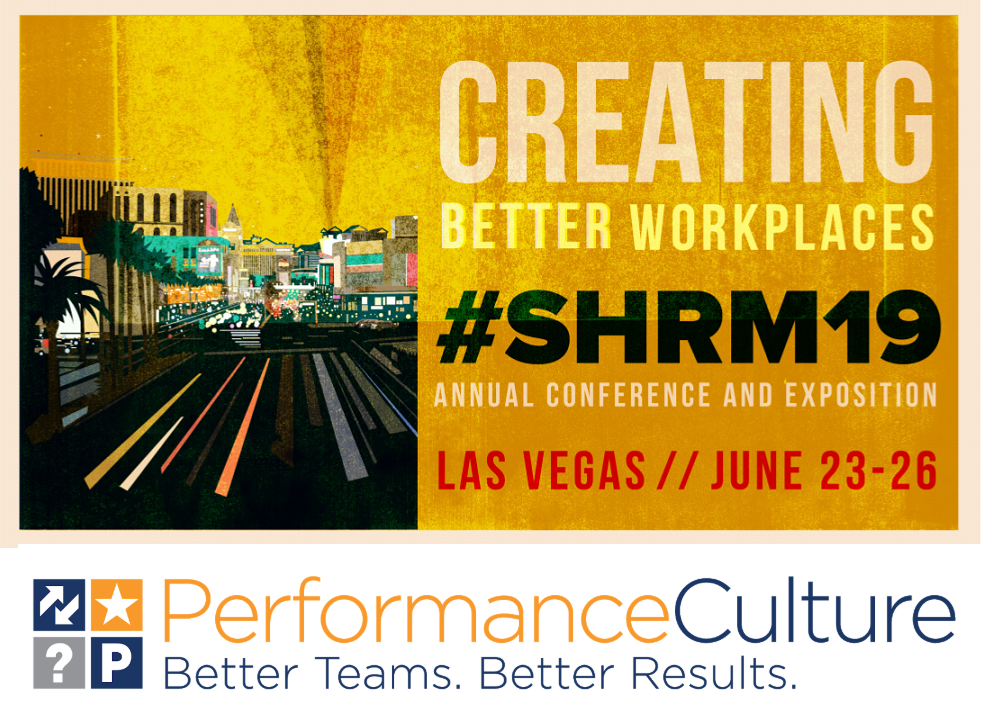 A #SHRM19 Q&A with Performance Culture President and Co